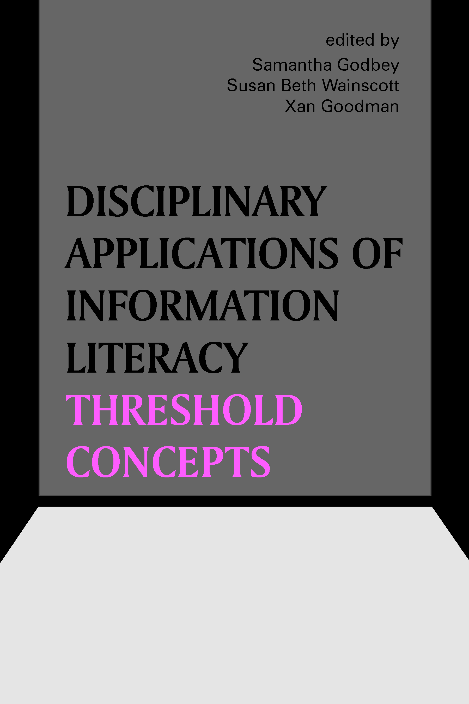 Disciplinary Applications of Information Literacy Threshold Concepts cover